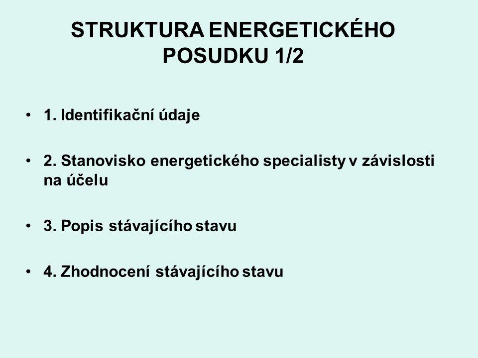 STRUKTURA ENERGETICKÉHO POSUDKU 1/2 1. Identifikační údaje 2.