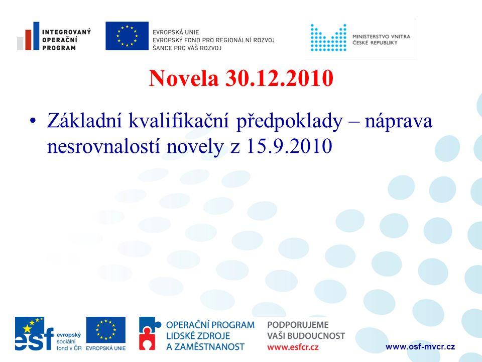 Novela 30.12.2010 Základní kvalifikační předpoklady – náprava nesrovnalostí novely z 15.9.2010 www.osf-mvcr.cz