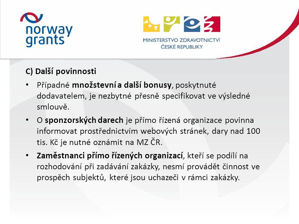 C) Další povinnosti Případné množstevní a další bonusy, poskytnuté dodavatelem, je nezbytné přesně specifikovat ve výsledné smlouvě.