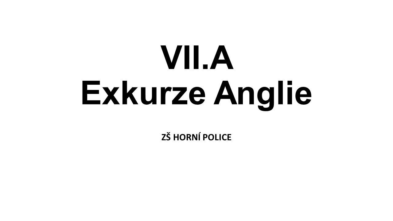 VII.A Exkurze Anglie ZŠ HORNÍ POLICE
