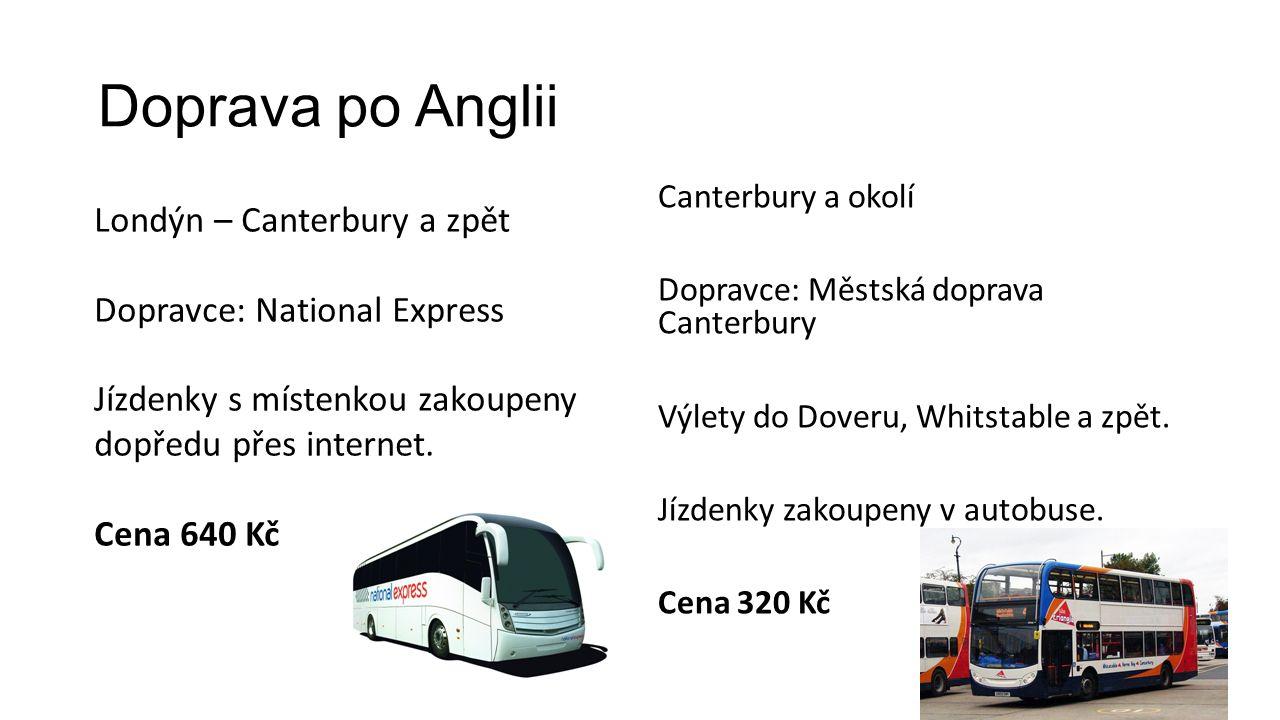 Doprava po Anglii Canterbury a okolí Dopravce: Městská doprava Canterbury Výlety do Doveru, Whitstable a zpět.