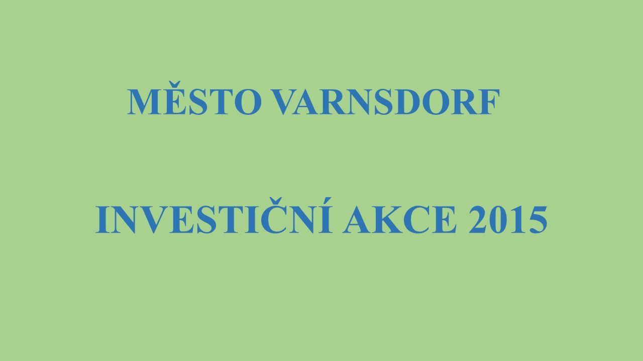 MĚSTO VARNSDORF INVESTIČNÍ AKCE 2015