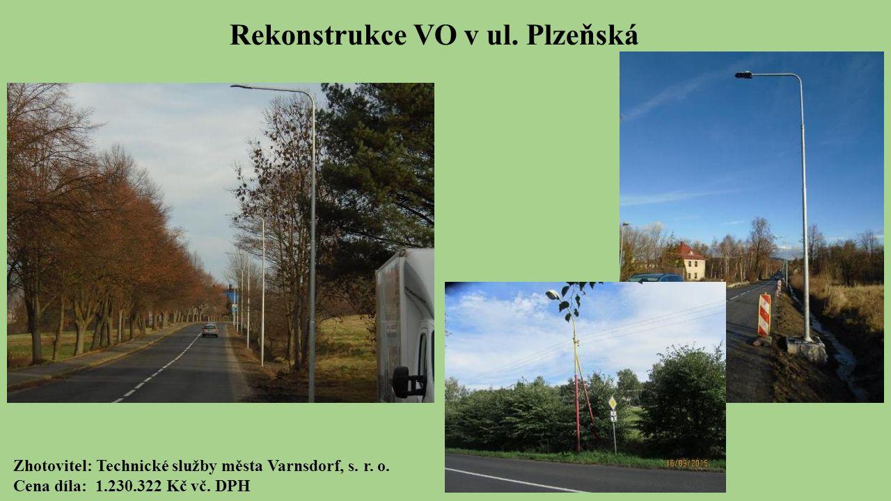 Rekonstrukce VO v ul. Plzeňská Zhotovitel: Technické služby města Varnsdorf, s.
