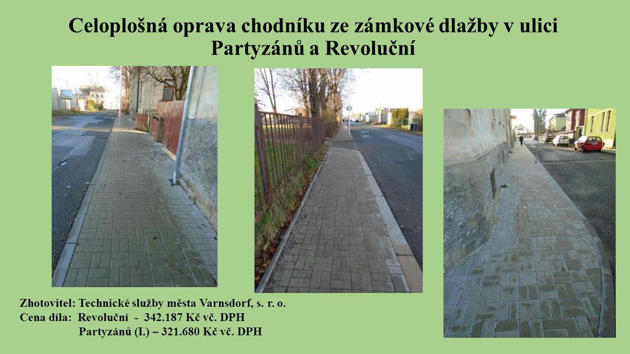 Celoplošná oprava chodníku ze zámkové dlažby v ulici Partyzánů a Revoluční Zhotovitel: Technické služby města Varnsdorf, s.