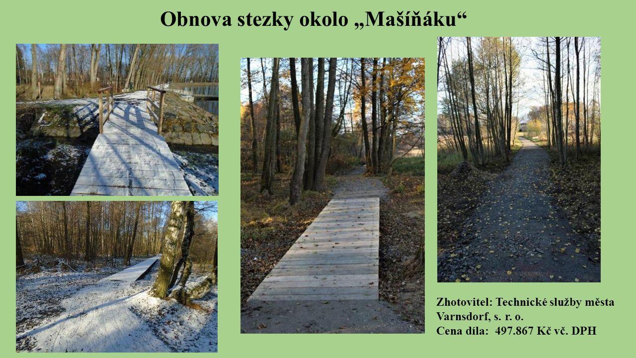 """Obnova stezky okolo """"Mašíňáku Zhotovitel: Technické služby města Varnsdorf, s."""