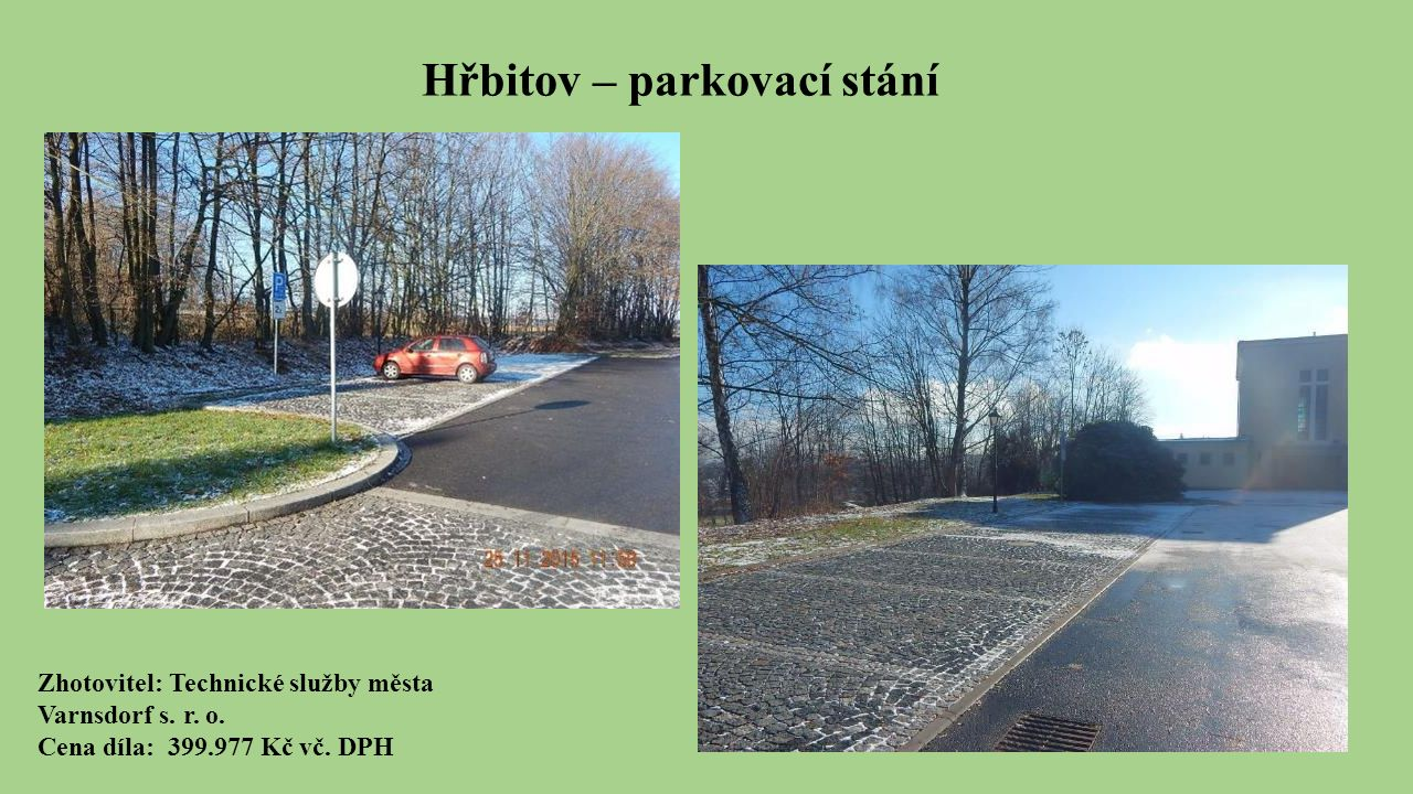 Hřbitov – parkovací stání Zhotovitel: Technické služby města Varnsdorf s.