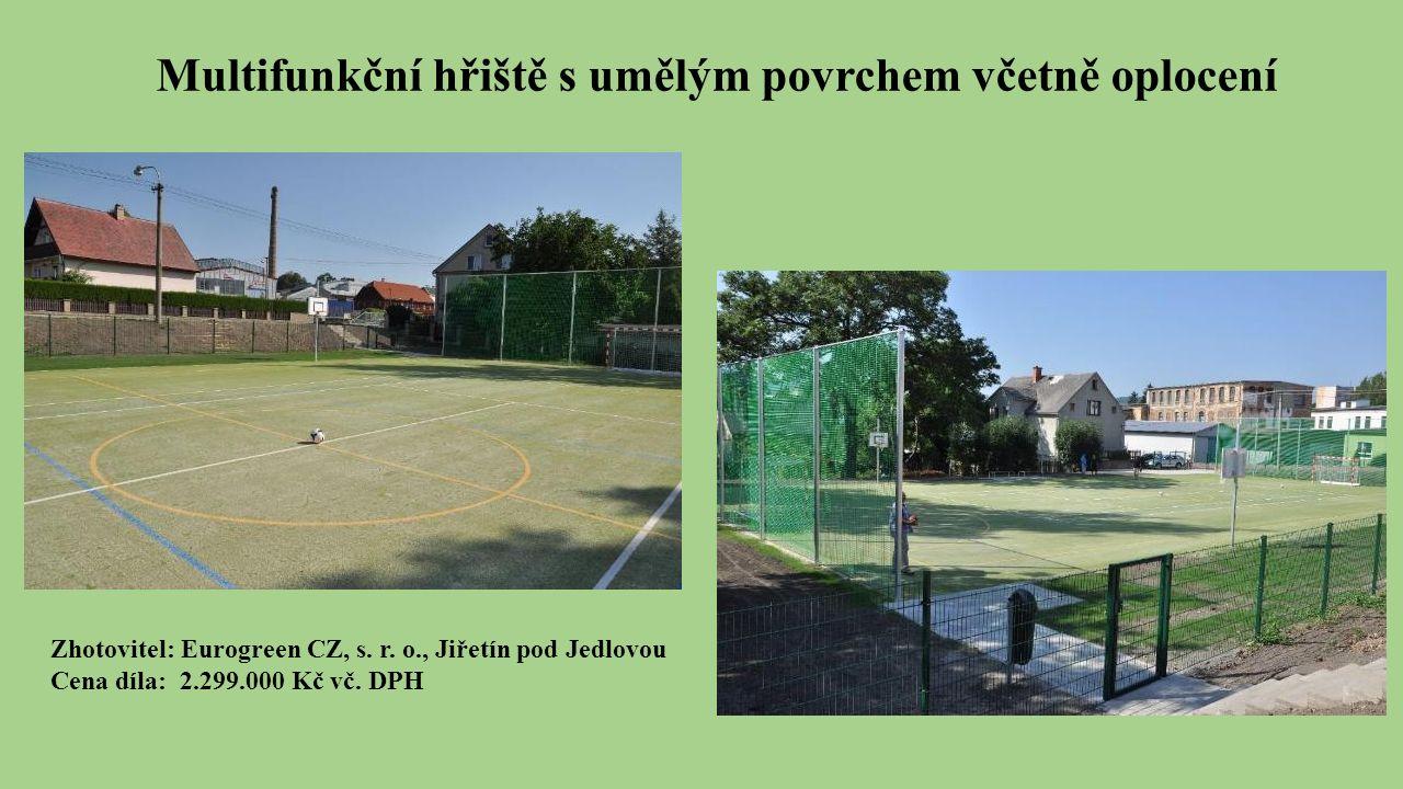 Multifunkční hřiště s umělým povrchem včetně oplocení Zhotovitel: Eurogreen CZ, s.