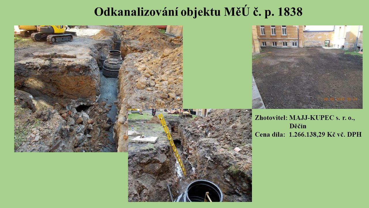 Odkanalizování objektu MěÚ č. p. 1838 Zhotovitel: MAJJ-KUPEC s.