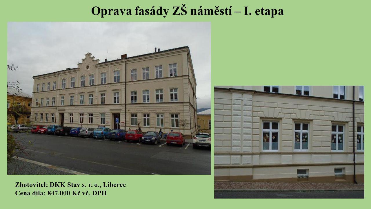 Oprava fasády ZŠ náměstí – I. etapa Zhotovitel: DKK Stav s.