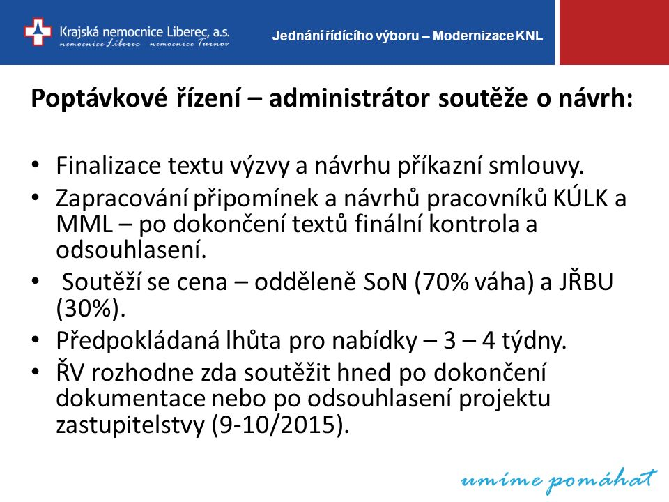 Jednání řídícího výboru – Modernizace KNL Poptávkové řízení – administrátor soutěže o návrh: Finalizace textu výzvy a návrhu příkazní smlouvy.