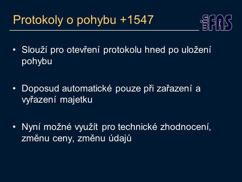Protokoly o pohybu +1547 Slouží pro otevření protokolu hned po uložení pohybu Doposud automatické pouze při zařazení a vyřazení majetku Nyní možné vyu
