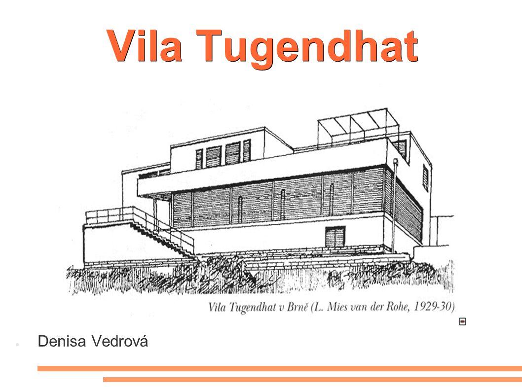 Vila Tugendhat ● Denisa Vedrová