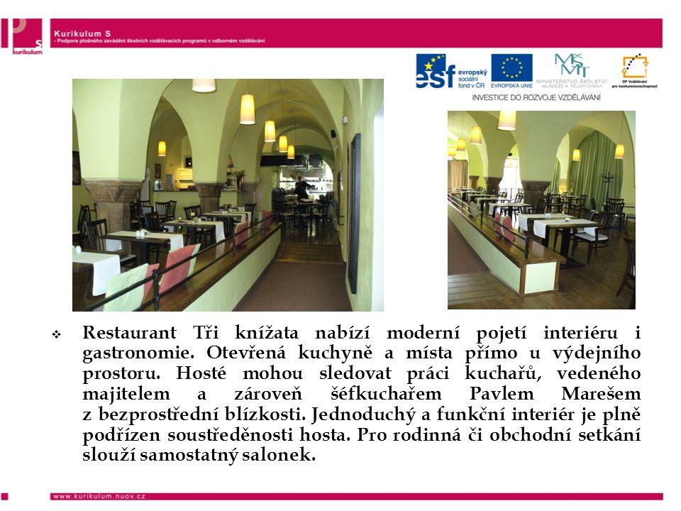  Restaurant Tři knížata nabízí moderní pojetí interiéru i gastronomie.