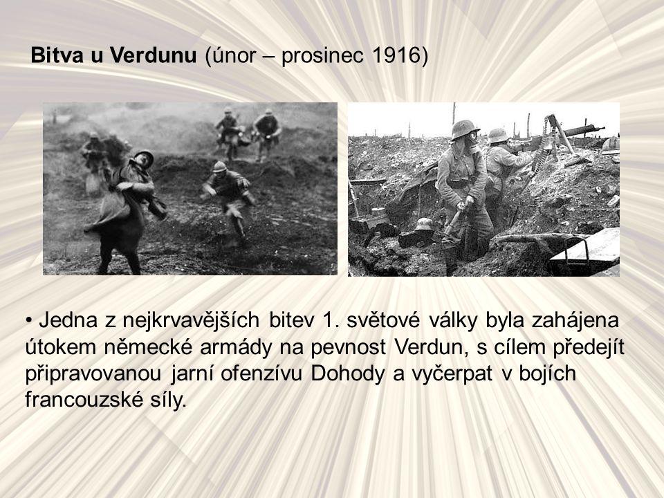 Bitva u Verdunu (únor – prosinec 1916) Jedna z nejkrvavějších bitev 1.