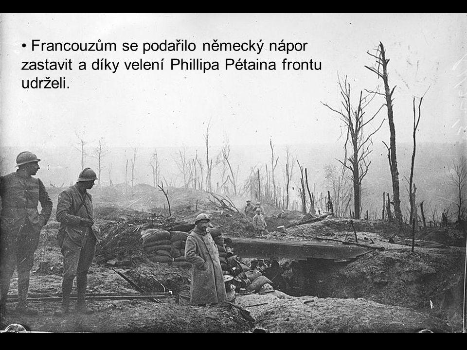 Francouzům se podařilo německý nápor zastavit a díky velení Phillipa Pétaina frontu udrželi.