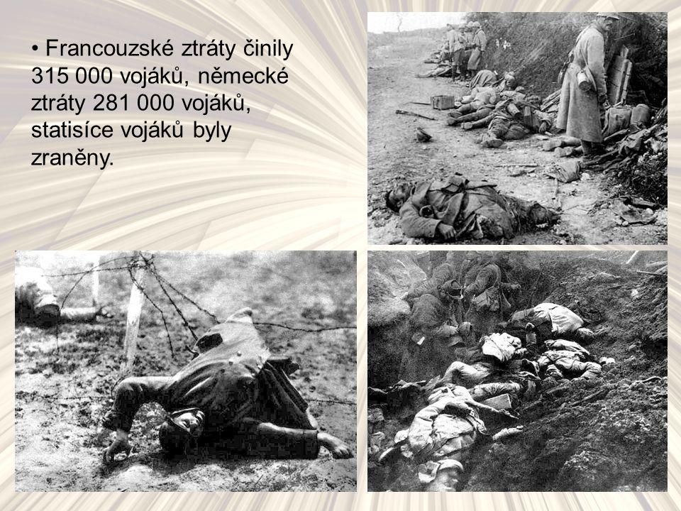Francouzské ztráty činily 315 000 vojáků, německé ztráty 281 000 vojáků, statisíce vojáků byly zraněny.