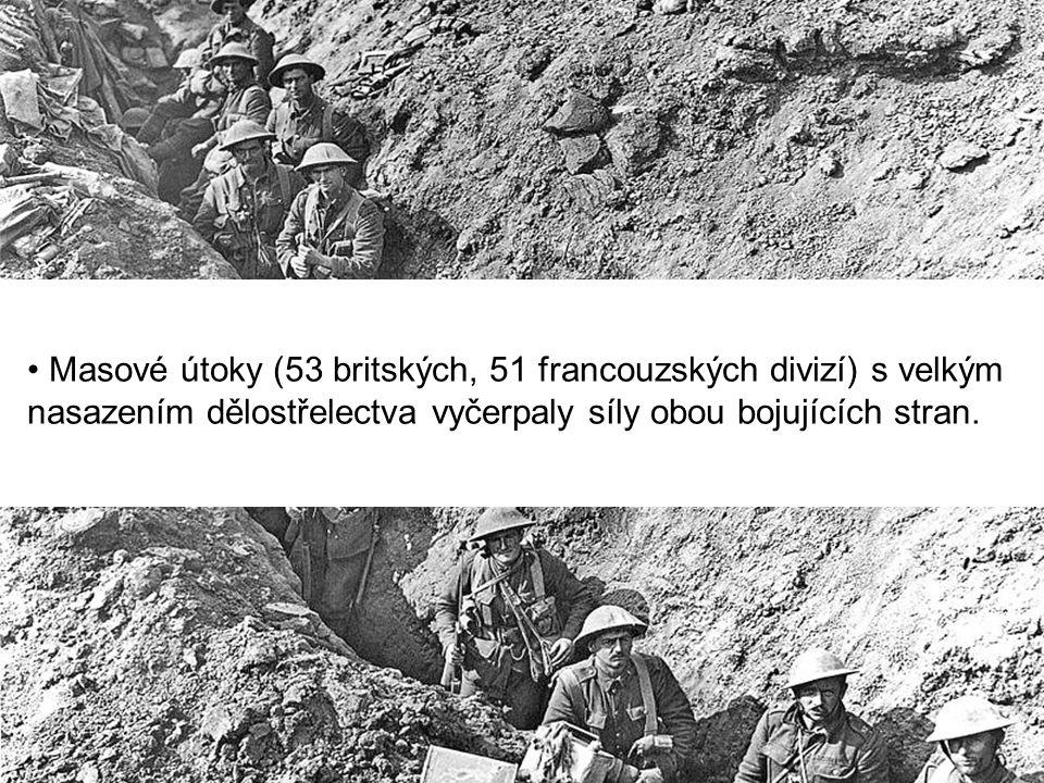 Masové útoky (53 britských, 51 francouzských divizí) s velkým nasazením dělostřelectva vyčerpaly síly obou bojujících stran.