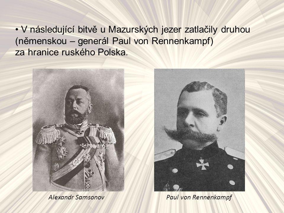 V následující bitvě u Mazurských jezer zatlačily druhou (němenskou – generál Paul von Rennenkampf) za hranice ruského Polska.