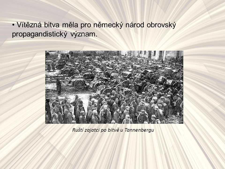 Vítězná bitva měla pro německý národ obrovský propagandistický význam.