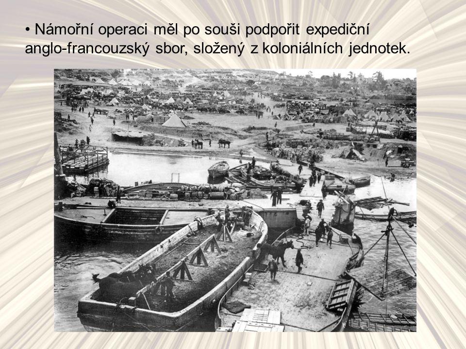 Námořní operaci měl po souši podpořit expediční anglo-francouzský sbor, složený z koloniálních jednotek.