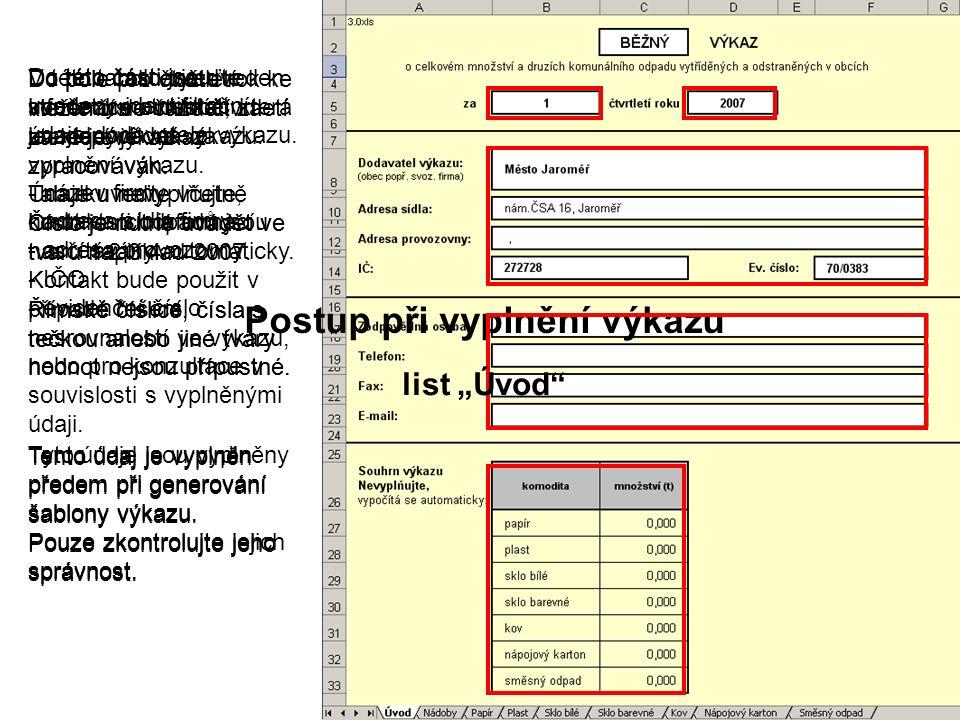 Postup při vyplnění výkazu Do pole pro čtvrtletí vložte číslo čtvrtletí za které je výkaz zpracováván.