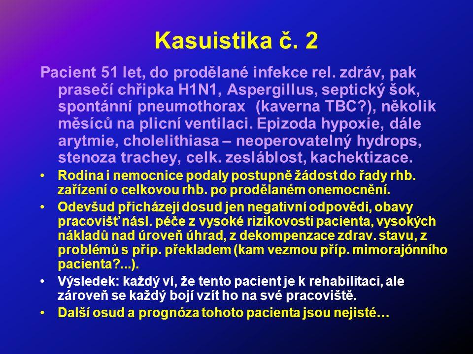 Kasuistika č. 2 Pacient 51 let, do prodělané infekce rel.