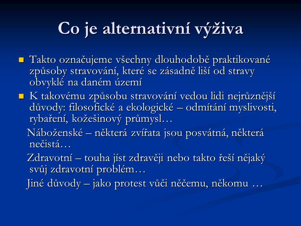 Otázky k zamyšlení 1.Co je alternativní výživa. 2.
