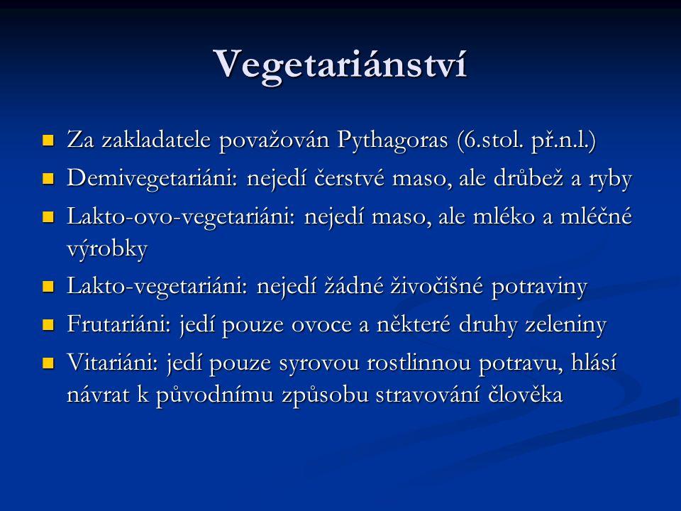 Vegetariánství Za zakladatele považován Pythagoras (6.stol.