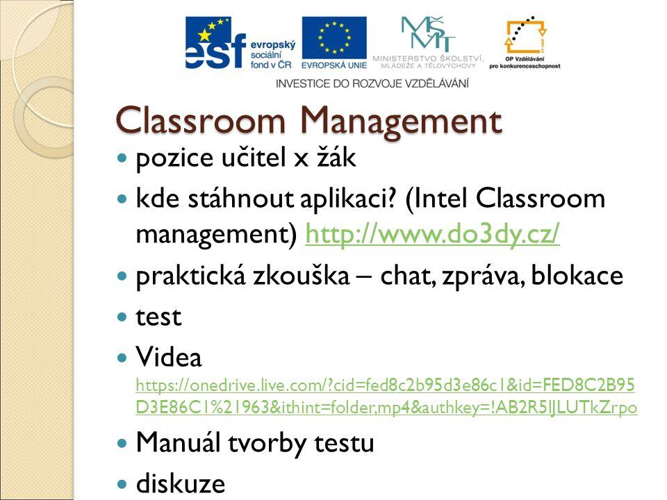 Classroom Management pozice učitel x žák kde stáhnout aplikaci? (Intel Classroom management) http://www.do3dy.cz/http://www.do3dy.cz/ praktická zkoušk