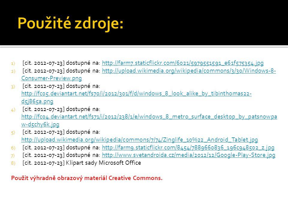 1) [cit. 2012-07-23] dostupné na: http://farm7.staticflickr.com/6021/5979551591_e61f575354.jpghttp://farm7.staticflickr.com/6021/5979551591_e61f575354
