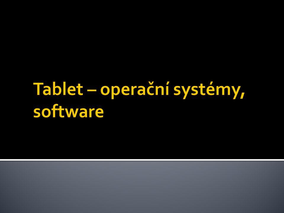  Tablety dnes disponují hlavně operačním systémem: 1) Android 2) Windows 8