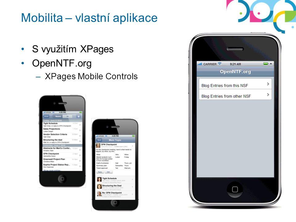 Mobilita – vlastní aplikace S využitím XPages OpenNTF.org –XPages Mobile Controls