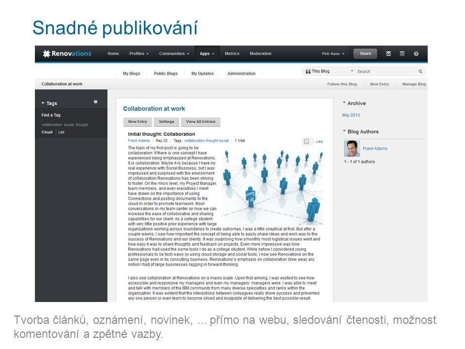 Snadné publikování Tvorba článků, oznámení, novinek,... přímo na webu, sledování čtenosti, možnost komentování a zpětné vazby.