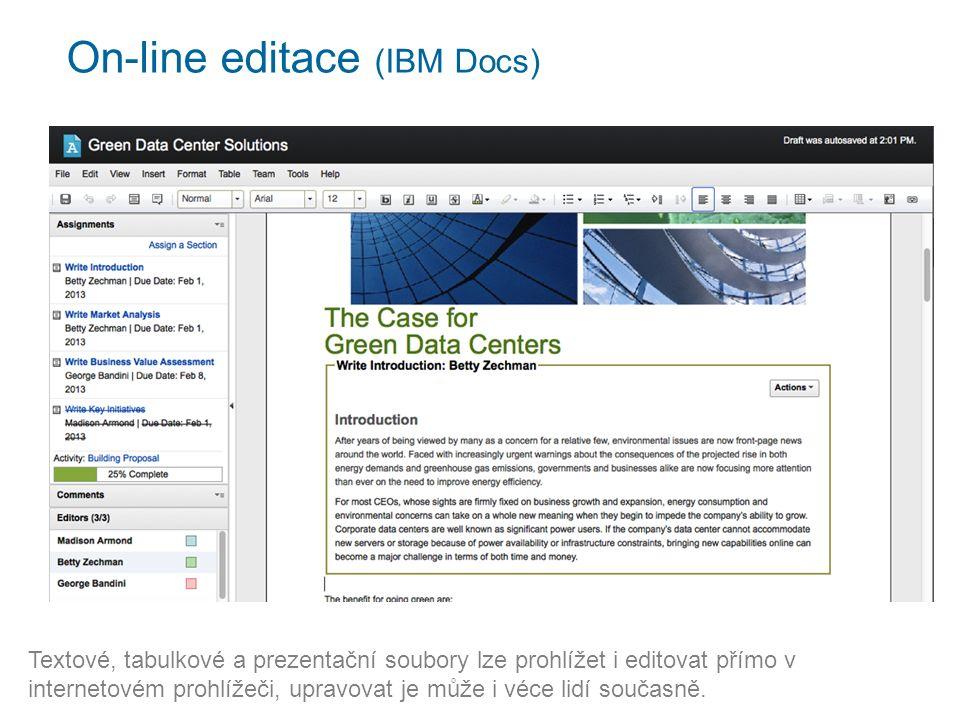 On-line editace (IBM Docs) Textové, tabulkové a prezentační soubory lze prohlížet i editovat přímo v internetovém prohlížeči, upravovat je může i véce