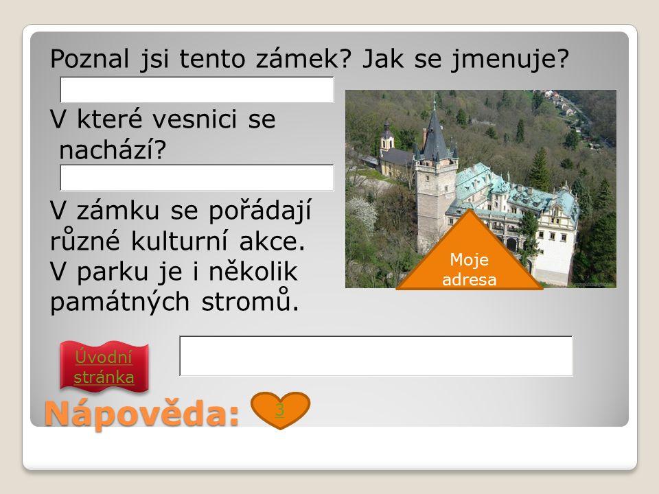 Nápověda: Poznal jsi tento zámek. Jak se jmenuje.