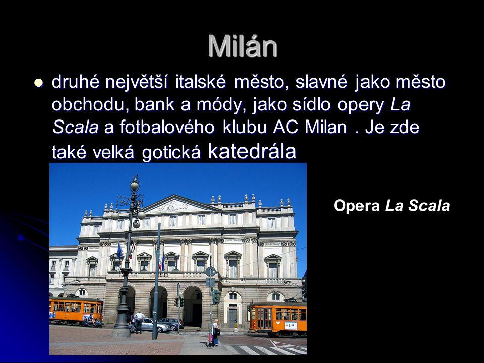 Milán druhé největší italské město, slavné jako město obchodu, bank a módy, jako sídlo opery La Scala a fotbalového klubu AC Milan.