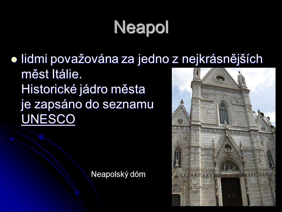 Neapol lidmi považována za jedno z nejkrásnějších měst Itálie.