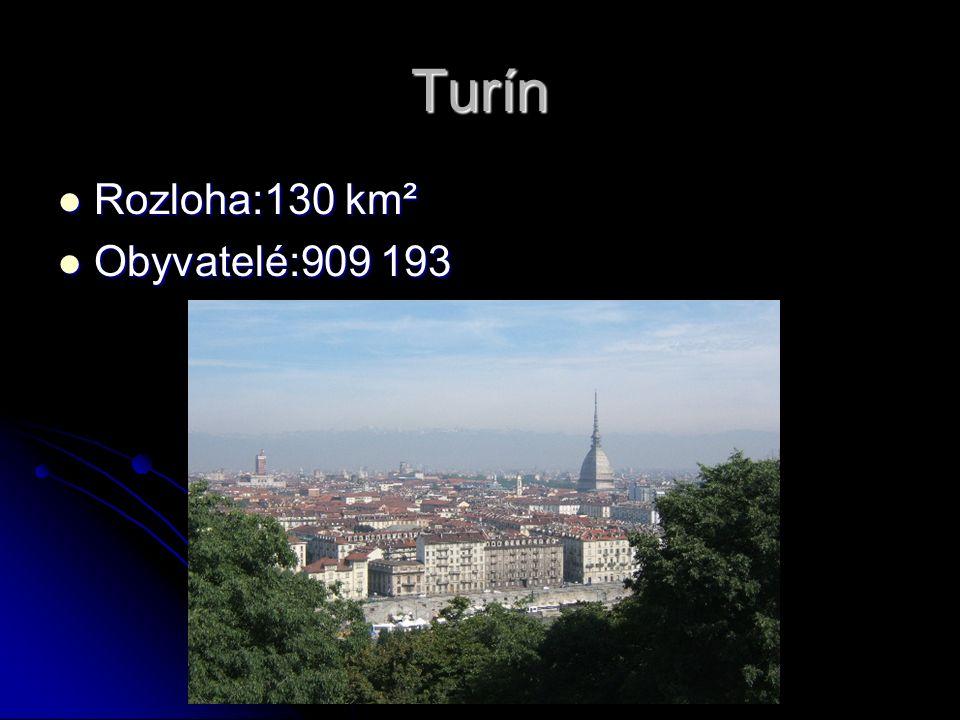 Turín Rozloha:130 km² Rozloha:130 km² Obyvatelé:909 193 Obyvatelé:909 193