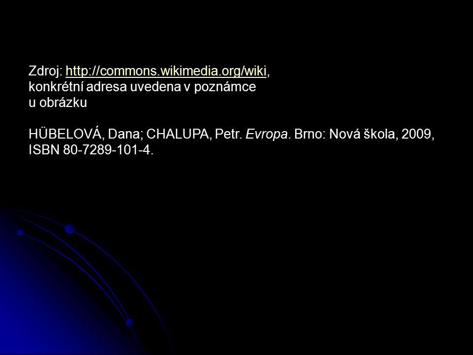 Zdroj: http://commons.wikimedia.org/wiki, konkrétní adresa uvedena v poznámce u obrázkuhttp://commons.wikimedia.org/wiki HÜBELOVÁ, Dana; CHALUPA, Petr.