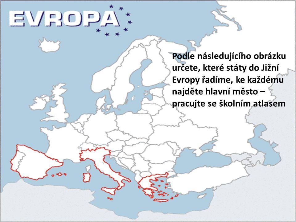Podle následujícího obrázku určete, které státy do Jižní Evropy řadíme, ke každému najděte hlavní město – pracujte se školním atlasem