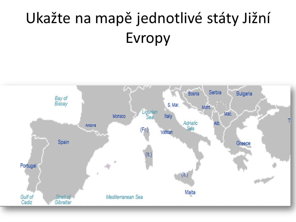 Ukažte na mapě jednotlivé státy Jižní Evropy