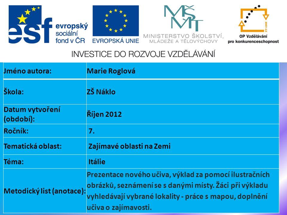 Jméno autora:Marie Roglová Škola:ZŠ Náklo Datum vytvoření (období): Říjen 2012 Ročník: 7.