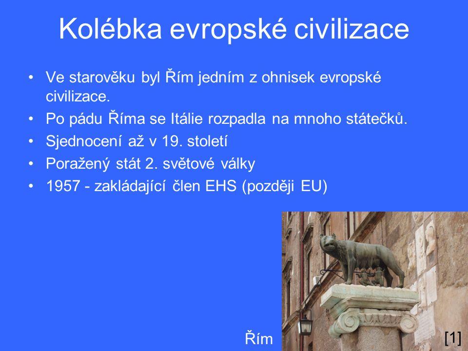 Kolébka evropské civilizace Ve starověku byl Řím jedním z ohnisek evropské civilizace.