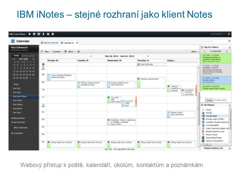 IBM iNotes – stejné rozhraní jako klient Notes Webový přístup k poště, kalendáři, úkolům, kontaktům a poznámkám.