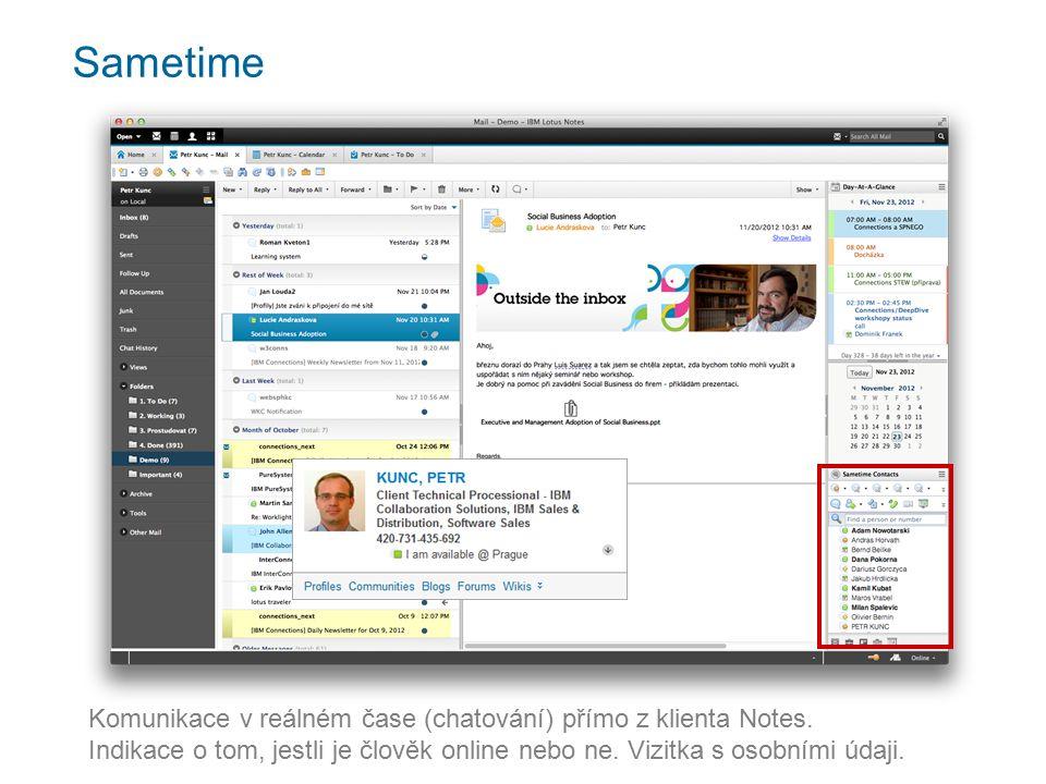 Sametime Komunikace v reálném čase (chatování) přímo z klienta Notes.