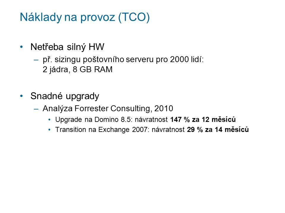 Náklady na provoz (TCO) Netřeba silný HW –př.