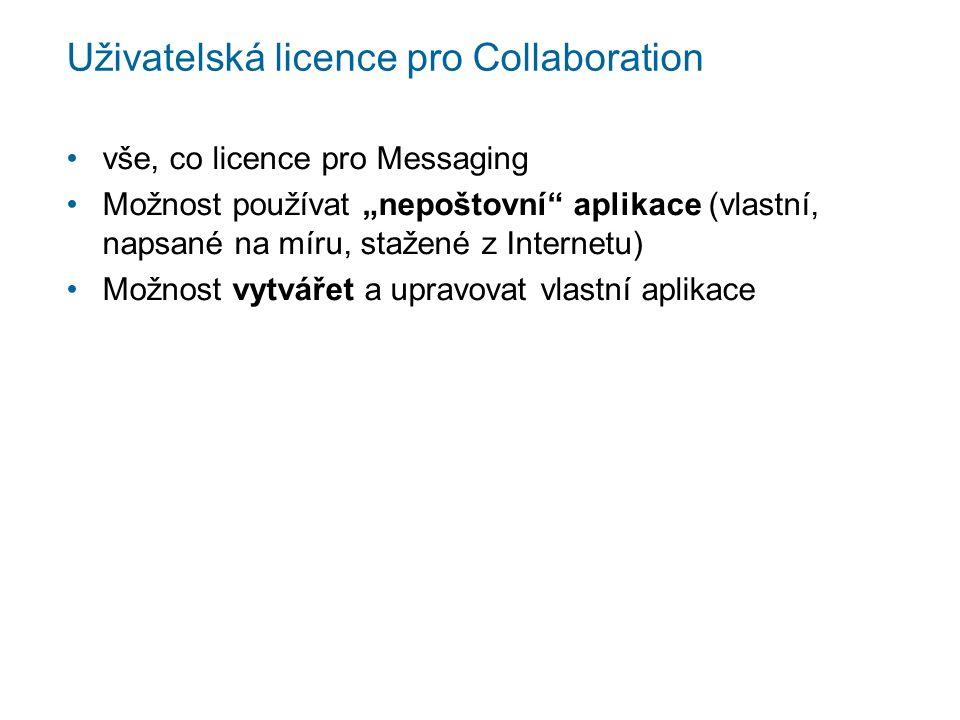 """Uživatelská licence pro Collaboration vše, co licence pro Messaging Možnost používat """"nepoštovní aplikace (vlastní, napsané na míru, stažené z Internetu) Možnost vytvářet a upravovat vlastní aplikace"""
