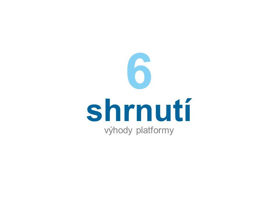 shrnutí výhody platformy 6
