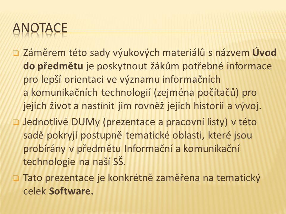  Software dělíme základním způsobem (podle jeho zaměření) na systémový a aplikační.