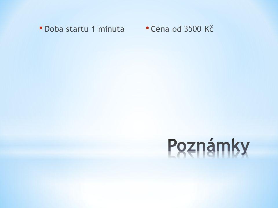 Doba startu 1 minuta Cena od 3500 Kč